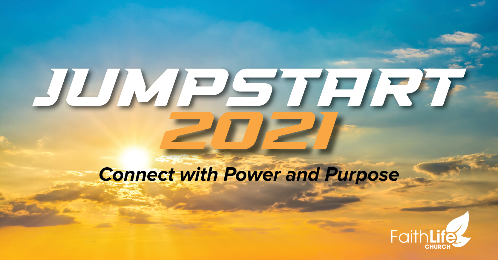 JUMPSTART 2021 CONNECT WITH POWER AND PURPOSE